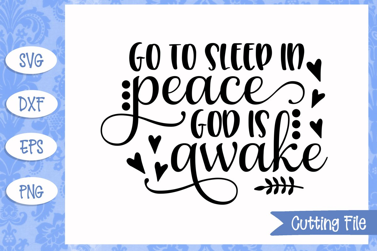Go to sleep in peace God is awake SVG File example image 1