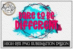 Dare To Be Different - A Bright And Vivid Sublimation Design Product Image 1