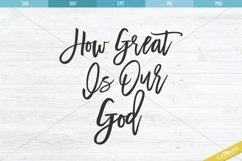 How Great Is Our God Cut File, SVG, Cutting File Product Image 2