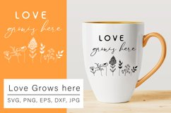 Love Grows Here SVG, Love SVG, Flowers SVG Product Image 1