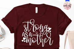 Strong as a mother - Mother SVG EPS DXF PNG Cut File Product Image 2