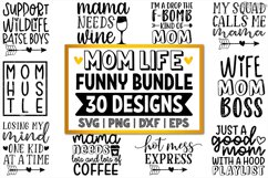Funny Mom SVG Bundle of 30 Designs, DXF PNG Cricut Cut Files Product Image 1