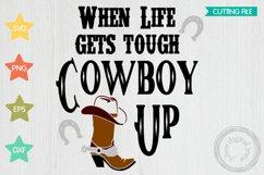 Cowboy up, When life gets tough cowboy up Product Image 1