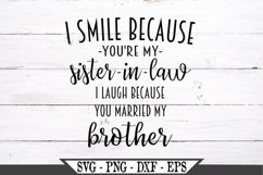 I Smile Because You're My Sister In Law SVG Product Image 2