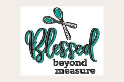 Blessed Beyond Measure - Machine Embroidery Design Product Image 1
