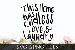 This Home has Endless Love and Laundry SVG & PNG File Product Image 1