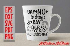 Say No to Drugs Say Yes to Unicorns Svg Anti-Drug Saying Svg Product Image 2