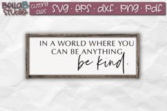 In a world where you can be anything be kind, Kindness SVG Product Image 1