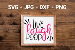 Live Laugh Poop, A Funny bathroom sign SVG for crafters Product Image 1