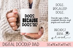 Dog Lover SVG - Dogs. Because Dogs   Silhouette Cricut Product Image 1