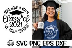 2021 SVG -Some Have A Story - Class Of 2021 -We Made History Product Image 1