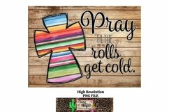 Pray until the rolls get cold Christian Dye Sublimation PNG Product Image 4