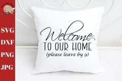 Welcome to Our Home Please Leave By 9 Pillow Print SVG DXF Product Image 1