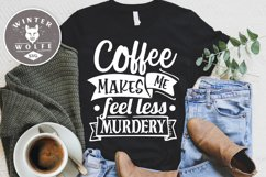 Coffee makes me feel less murdery SVG EPS DXF PNG Product Image 1
