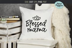 Blessed mama Svg, mom life printable file, Mother's day gift Product Image 2