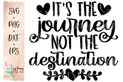 It's the Journey Not the Destination SVG - Inspirational SVG Product Image 2