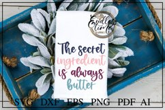 The Secret Ingredient is Always Butter - A Funny Kitchen SVG Product Image 1