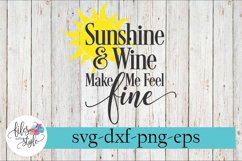 Sunshine and Wine Make Me Feel Fine SVG Cutting Files Product Image 1
