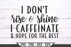 I Don't Rise and Shine I Caffeinate SVG Product Image 2