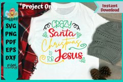 Crazy Santa Christmas is for Jesus Product Image 1