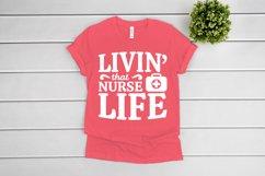 Nurse SVG, Livin That Nurse Life SVG files for Cricut Product Image 1