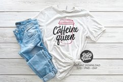 Caffeine Queen  SVG PNG DXF Product Image 1
