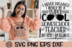 SVG - I Never Dreamed - Super Cool Homeschool Teacher Product Image 1