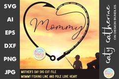Mommy Mother's Day Fishing Line Pole Hook Love Heart SVG Product Image 1