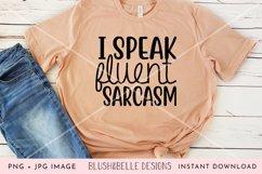 I Speak Fluent Sarcasm - PNG, JPG Product Image 3