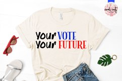Your vote your future - US Election Quote SVG Product Image 2