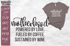 Motherhood SVG, Wine SVG, Coffee SVG, Mom Quote SVG Product Image 1