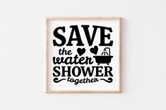 Funny Bathroom Quotes SVG Save The Water Shower Together Product Image 1