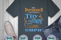 The Difference Between Try... SVG for Crafters, Cricut, etc Product Image 1