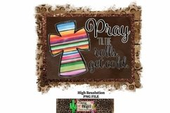 Pray until the rolls get cold Christian Dye Sublimation PNG Product Image 3