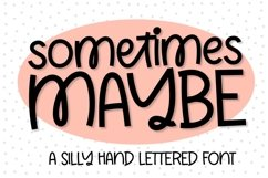 Sometimes Maybe - A Hand Lettered Font Product Image 1
