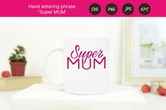 Mother's day lettering phrase Super MUM. Sublimation SVG Product Image 3