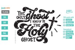 The Only Ghost I Know is the Holy Ghost SVG Cut File Product Image 2