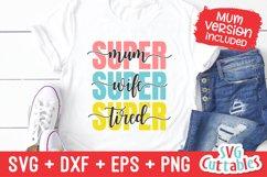 Mom SVG   Super Mom Super Wife Super Tired   Shirt Design Product Image 2