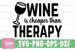Wine is Cheaper Than Therapy SVG, Funny Wine Saying, eps, p Product Image 1