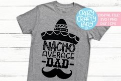 Nacho Average Dad Cinco de Mayo SVG DXF EPS PNG Cut File Product Image 1