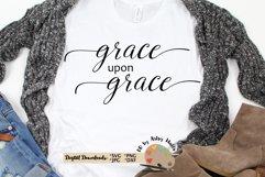 Grace upon Grace svg, Christian Faith svg, Grace of God dxf Product Image 1