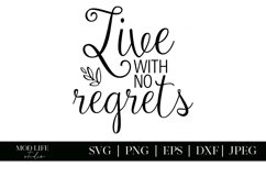 Live With No Regrets SVG Cut File - SVG PNG JPEG DXF EPS Product Image 2