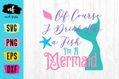 Drink Like A Fish Mermaid SVG Cut File Product Image 1
