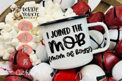 I Joined the MOB, Mom Of Boys, Boy, Mama, SVG Cut File Product Image 2