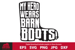 My Hero Wears Barn Boots - Farm SVG Cutting File Product Image 1