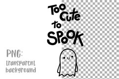 Halloween SVG Halloween quotes SVG Too cute to spook Shirt Product Image 2