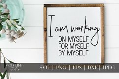 I Am Working On Myself For Myself By Myself SVG Cut File Product Image 1