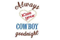 Always Kiss Cowboy Cowgirl Goodnight Embroidery Designs Product Image 2