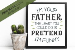 Im Your Father Pretend Im Funny SVG Cut File Product Image 1