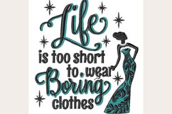 Life Too Short To Wear Boring - Machine Embroidery Design Product Image 1
